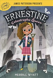 Ernestine, Catastrophe Queen - Wyatt, Merrill