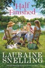 Half Finished: A Novel - Snelling, Lauraine