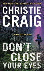 Dont Close Your Eyes (Texas Justice) - Craig, Christie