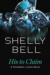 His to Claim (Forbidden Lovers) - Bell, Shelly