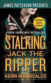 Stalking Jack the Ripper - Patterson, James