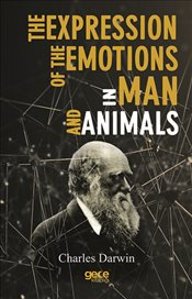 Expression of Emotion in Man and Animals  - Darwin, Charles