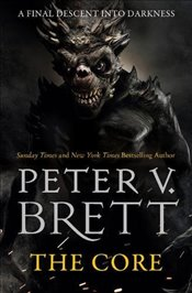 Core : The Demon Cycle : Book 5  - Brett, Peter V.
