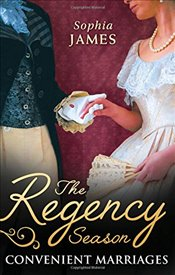 Regency Season : Convenient Marriages - James, Sophia