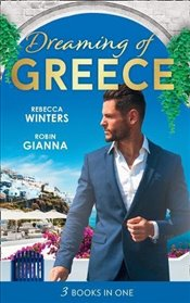 Dreaming Of... Greece: The Millionaires True Worth : A Wedding for the Greek Tycoon : Her Greek Doc - Winters, Rebecca