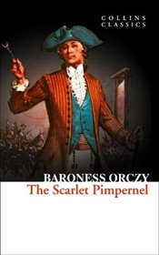 Scarlet Pimpernel  - Orczy, Baroness