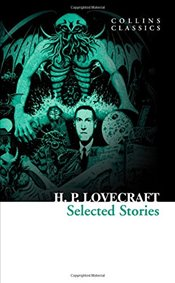 Selected Stories - Lovecraft, Howard Phillips