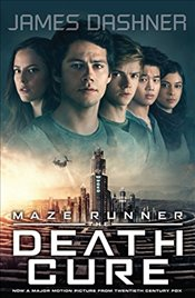 Maze Runner 3: The Death Cure (movie tie-in edition) (Maze Runner Series) - Dashner, James