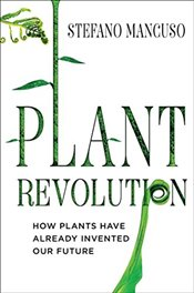 Plant Revolution : How Plants Have Already Invented Our Future - Mancuso, Stefano