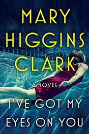Ive Got My Eyes on You - Clark, Mary Higgins