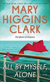 All by Myself, Alone - Clark, Mary Higgins