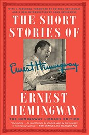 Short Stories of Ernest Hemingway : The Hemingway Library Edition - Hemingway, Ernest