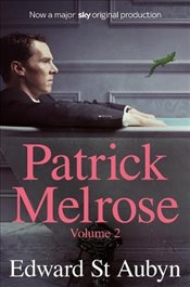 Patrick Melrose : Mothers Milk and At Last : Volume 2 - Aubyn, Edward St