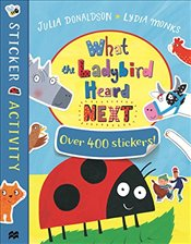 What the Ladybird Heard Next : Sticker Book - Donaldson, Julia