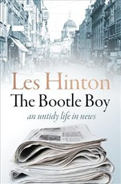 Bootle Boy : An Untidy Life in News - Hinton, Les