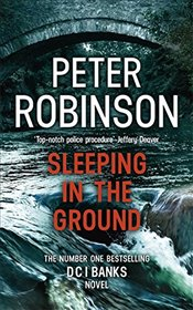 Sleeping in the Ground : DCI Banks 24 - Robinson, Peter