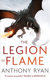 Legion of Flame : Book Two of the Draconis Memoria - Ryan, Anthony
