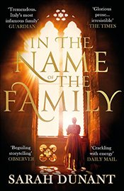 In The Name of the Family : A Times Best Historical Fiction of the Year Book - Dunant, Sarah