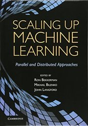 Scaling Up Machine Learning : Parallel and Distributed Approache - Bekkerman, Ron