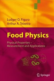 Food Physics : Physical Properties-Measurement and Applications - Figura, Ludger O.