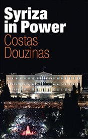 Syriza in Power: Reflections of an Accidental Politician - Douzinas, Costas