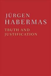 Truth and Justification - Jurgen, Habermas