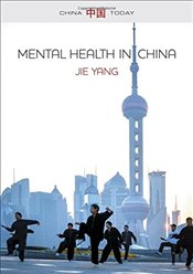 Mental Health in China: Change, Tradition and Therapeutic Governance (China Today) - Yang, Jie