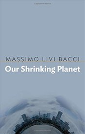 Our Shrinking Planet - Bacci, Massimo Livi