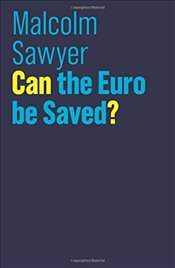 Can the Euro be Saved? (The Future of Capitalism) - Sawyer, Malcolm