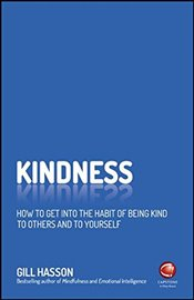 Kindness : Change Your Life and Make the World a Kinder Place - Hasson, Gill