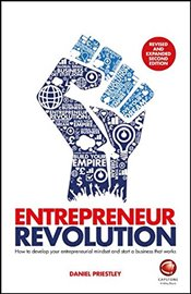 Entrepreneur Revolution: How to Develop your Entrepreneurial Mindset and Start a Business that Works - Priestley, Daniel