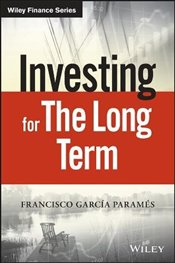 Investing for the Long Term (Wiley Finance) - Parames, Francisco