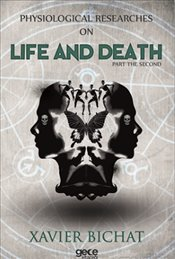 Physiological Researches On Life And Death Part 2 - Bichat, Xavier