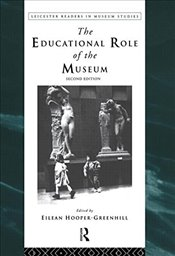 Educational Role of the Museum (Leicester Readers in Museum Studies) -