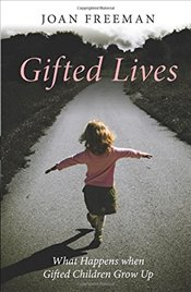 Gifted Lives: What Happens when Gifted Children Grow Up - Freeman, Joan