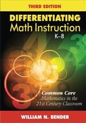 Differentiating Math Instruction, K-8: Volume 3 - Bender, William N.