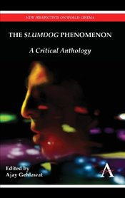 """Slumdog"" Phenomenon: A Critical Anthology (New Perspectives on World Cinema) -"