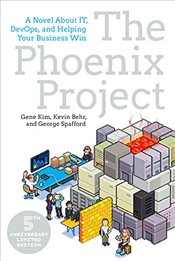 Phoenix Project : A Novel About IT, DevOps, and Helping Your Business Win - Kim, Gene