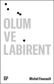 Ölüm ve Labirent - Foucault, Michel
