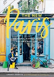 New Paris : The People, Places & Ideas Fueling a Movement - Tramuta, Lindsey