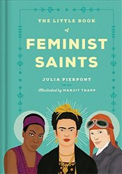 Little Book of Feminist Saints - Pierpont, Julia
