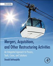 Mergers, Acquisitions and Other Restructuring Activities : An Integrated Approach to Process, Tools - DePamphilis, Donald