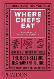 Where Chefs Eat : A Guide to Chefs Favorite Restaurants - Warwick, Joe