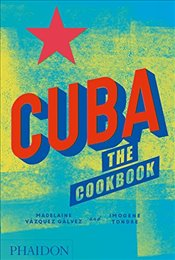 Cuba : The Cookbook - Galvez, Madelaine Vazquez