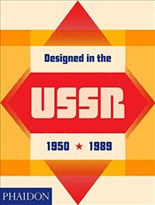 Designed in the USSR : 1950-1989 - Museum, Moscow Design