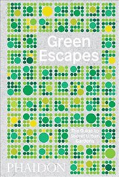 Green Escapes : The Guide to Secret Urban Gardens - Musgrave, Toby