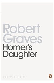 Homers Daughter - Graves, Robert