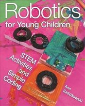 Robotics for Young Children STEM Activities and Simple Coding - Gadzikowski, Ann