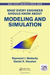 What Every Engineer Should Know About Modeling and Simulation - Madachy, Raymond J.