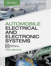 Automobile Electrical and Electronic Systems 5e - Denton, Tom